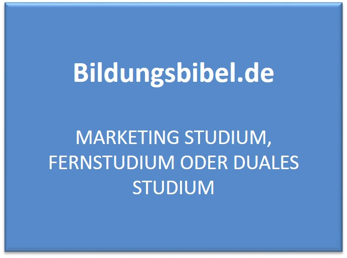 Marketing Studium, Fernstudium oder Duales Studium
