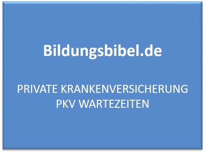 Private Krankenversicherung PKV Wartezeiten