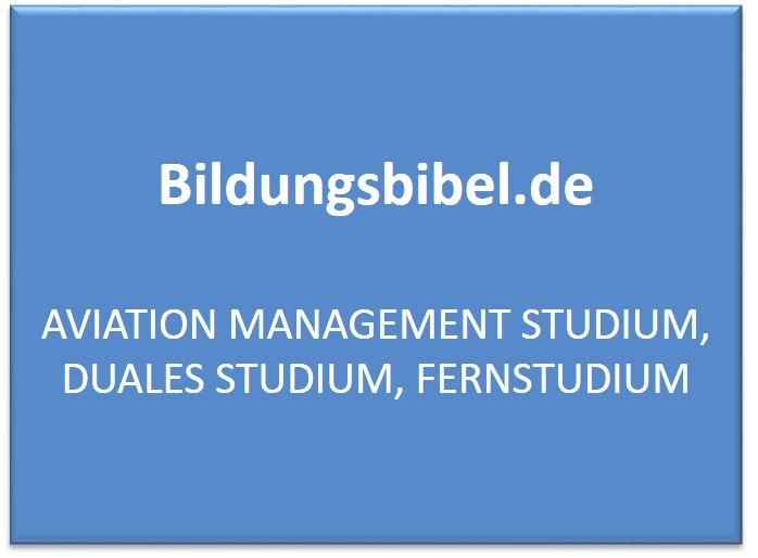 Aviation Management Studium, Duales Studium, Fernstudium