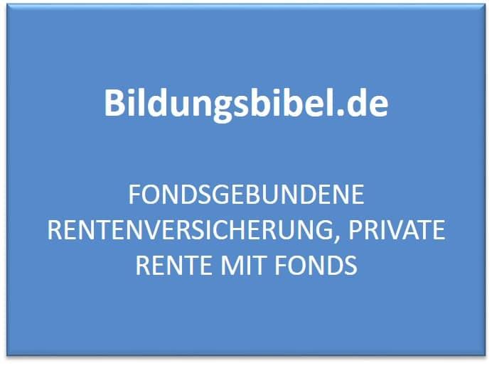 Fondsgebundene Rentenversicherung, Private Rente mit Fonds