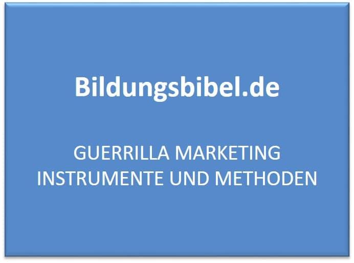 Guerilla Marketing Instrumente und Methoden