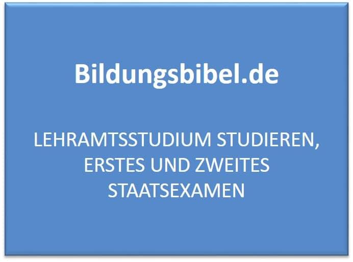 Das Lehramtsstudium studieren, erstes und zweites Staatsexamen Voraussetzungen, Inhalte, Schwerpunkte sowie Perspektiven