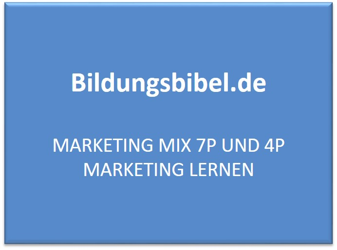 Marketing Mix 7P und 4P Marketing lernen