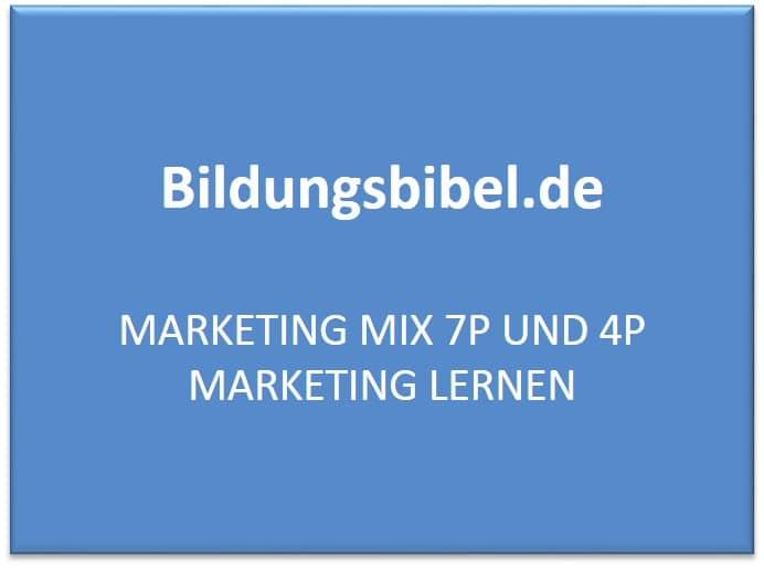 Marketing Mix 7P und 4P Marketing lernen
