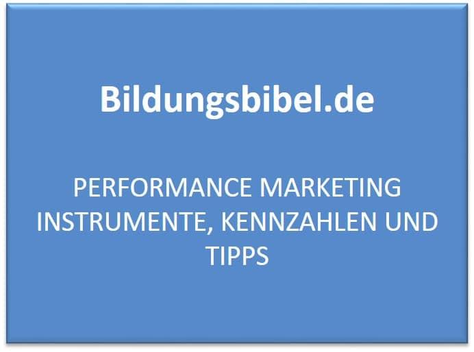 Performance Marketing Instrumente, Kennzahlen und Tipps