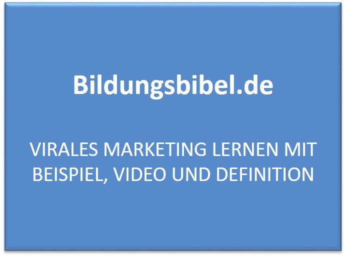 Virales Marketing lernen mit Beispiel, Video und Definition