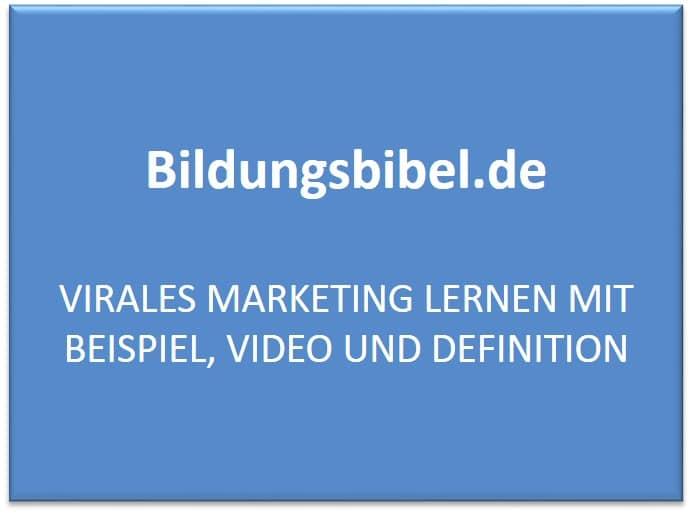 Virales Marketing lernen mit Beispiel, Video und Definition