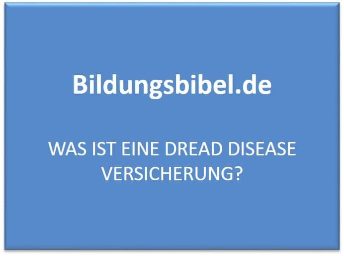 Was ist eine Dread Disease Versicherung?