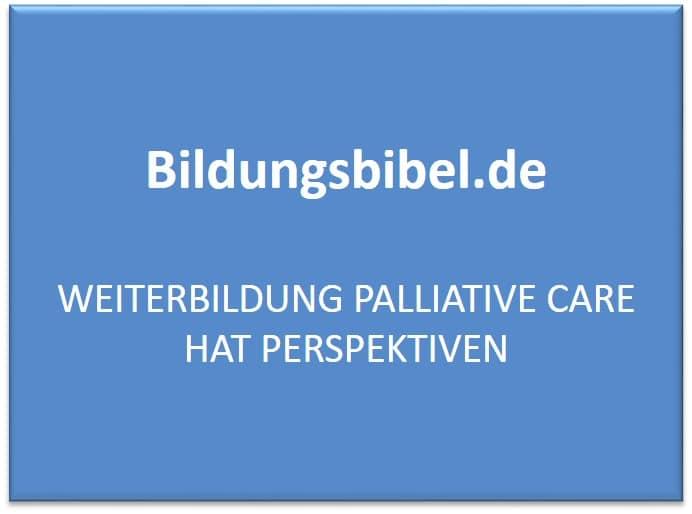 Weiterbildung Palliative Care, Inhalte, Ziele, Kosten, Voraussetzungen und Perspektiven