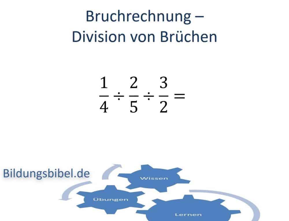 Bruchrechnung Division oder Teilen Beispiel und Anleitung