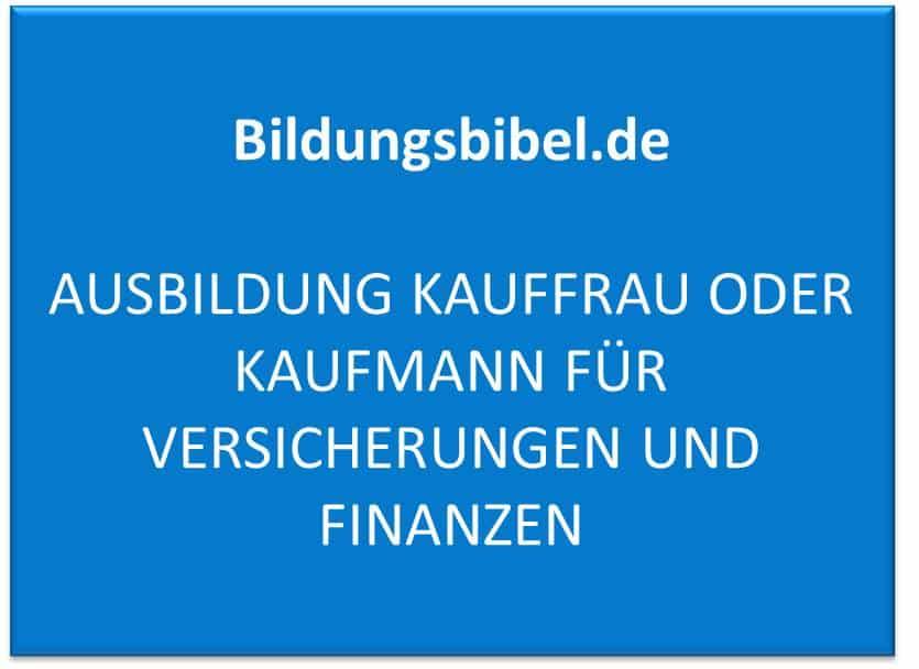 Ausbildungsberuf Kauffrau oder Kaufmann für Versicherungen und Finanzen Gehalt, Voraussetzungen und Inhalt