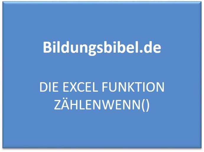 Zählenwenn, Aufbau, Beispiel, Übung, Excel Funktion - Bildungsbibel.de