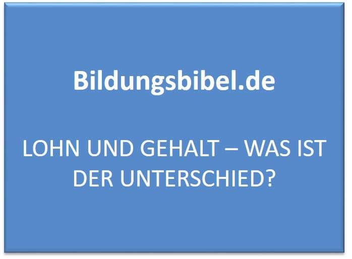 Lohn und Gehalt - Was ist der Unterschied? - Bildungsbibel.de