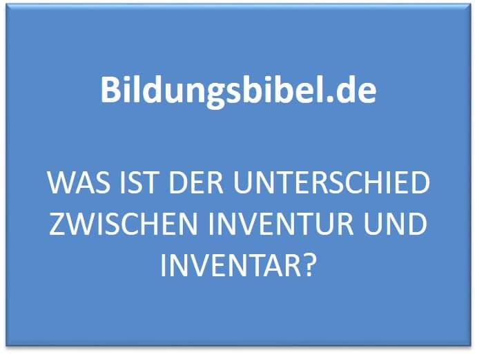 Was ist der Unterschied zwischen Inventur und Inventar?
