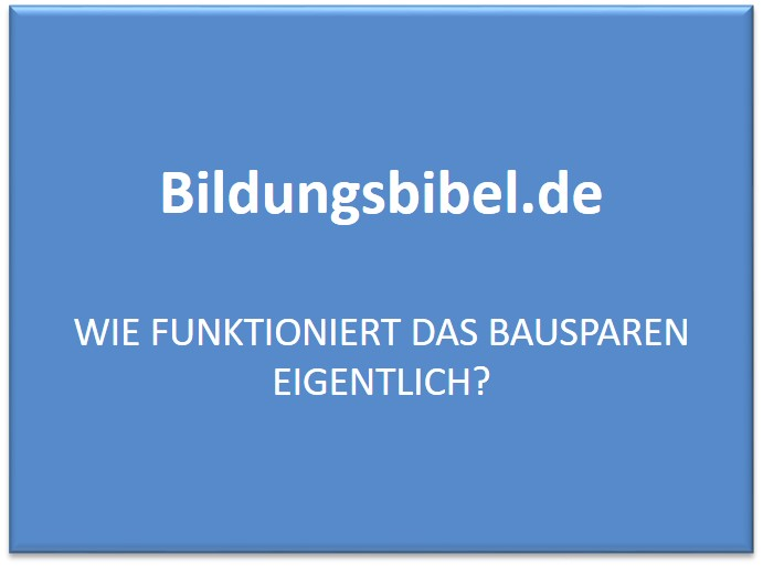 wie funktioniert das bausparen eigentlich kredit und. Black Bedroom Furniture Sets. Home Design Ideas