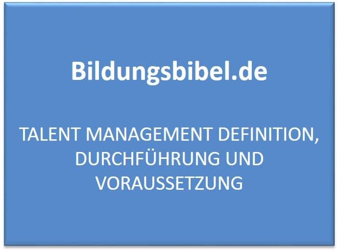 Talent Management Definition, Durchführung und Voraussetzung