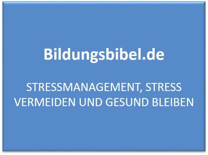 Stressmanagement, Stress vermeiden und gesund bleiben