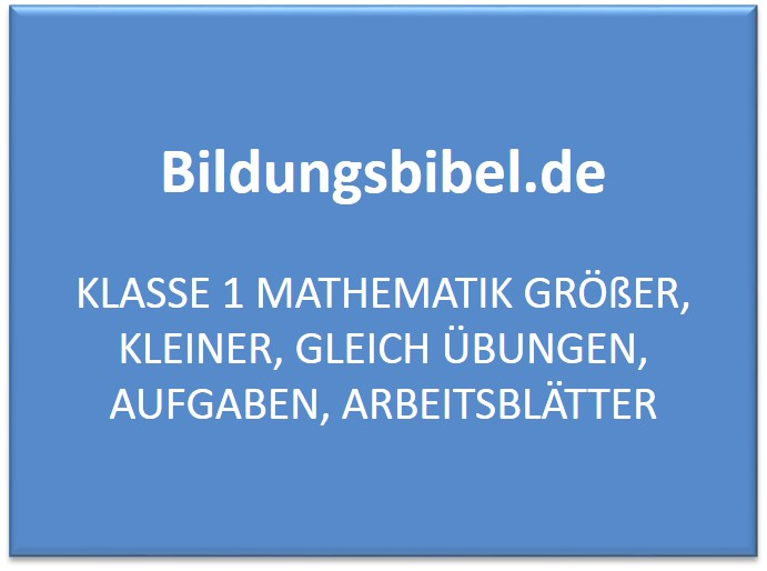 Klasse 1 Mathematik Größer, Kleiner, Gleich Übungen, Aufgaben ...