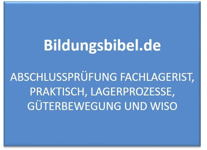 Abschlussprüfung Fachlagerist, Praktisch, Lagerprozesse, Güterbewegung und WiSo