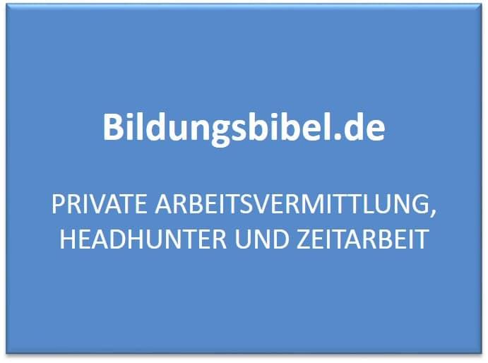 Private Arbeitsvermittler, Headhunter, Zeitarbeit, Adressen, Ablauf, Vermittlung