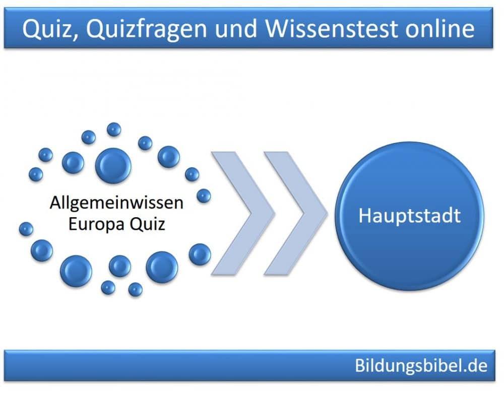 Allgemeinwissen Europa  Hauptstadt Quiz, Quizfragen und Wissenstest online