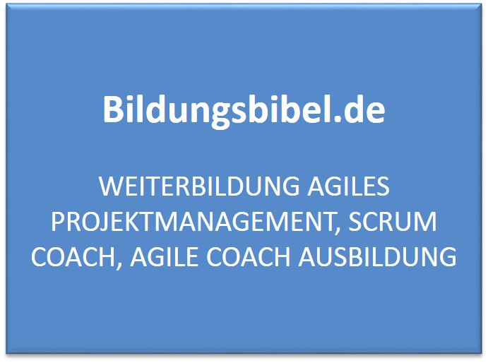 Weiterbildung agiles Projektmanagement, Scrum Coach, Agile Coach Ausbildung