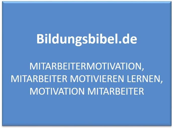 Mitarbeitermotivation, Mitarbeiter motivieren lernen, Motivation Mitarbeiter