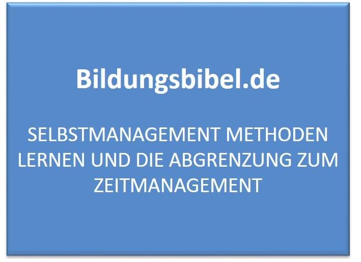 Selbstmanagement Methoden lernen und die Abgrenzung zum Zeitmanagement