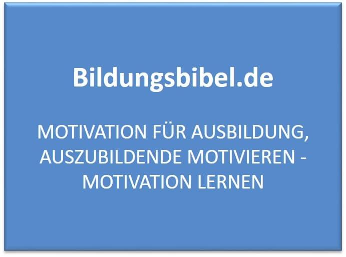 Motivation für Ausbildung, Auszubildende motivieren - Motivation lernen