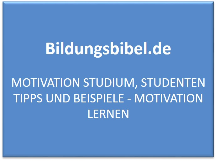Motivation Studium, Studenten Tipps und Beispiele - Motivation lernen