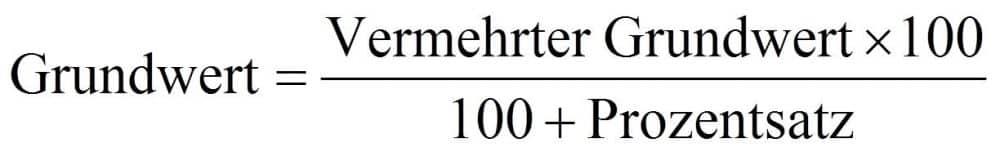 Vermehrter Grundwert bzw. auf Hundert rechnen Formel