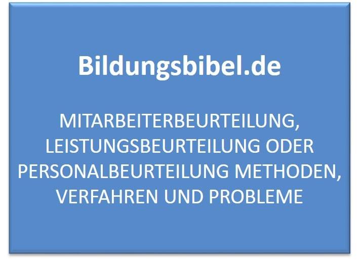 Mitarbeiterbeurteilung, Leistungsbeurteilung oder Personalbeurteilung Methoden, Verfahren und Probleme