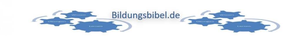 Bildungsbibel.de - Bildung, Online Lernen, Weiterbildung, Ausbildung, Studium sowie Übungen