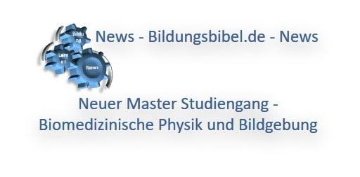Neuer Master Studiengang - Biomedizinische Physik und Bildgebung