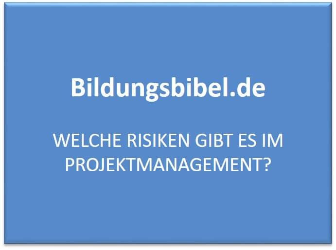 Welche Risiken gibt es im Projektmanagement?