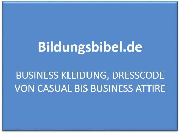 Business Kleidung, Dresscode von Casual bis Business Attire