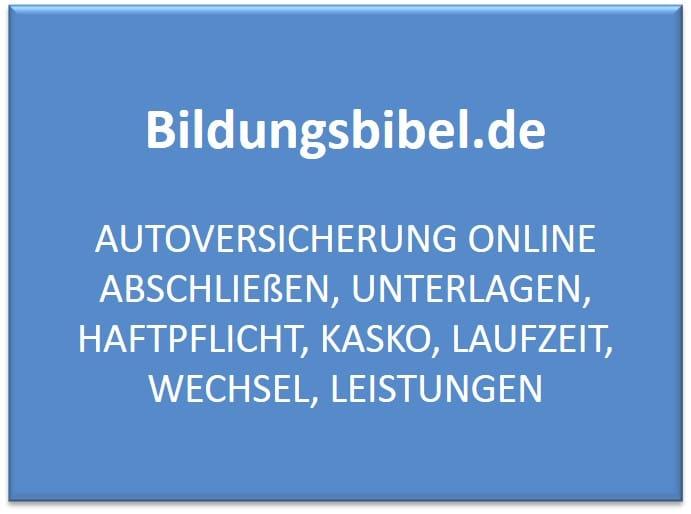 Autoversicherung online abschließen, Unterlagen, Haftpflicht, Kasko, Laufzeit, Wechsel, Leistungen