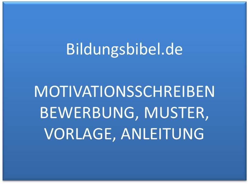 Motivationsschreiben Anleitung, Informationen für die Bewerbung