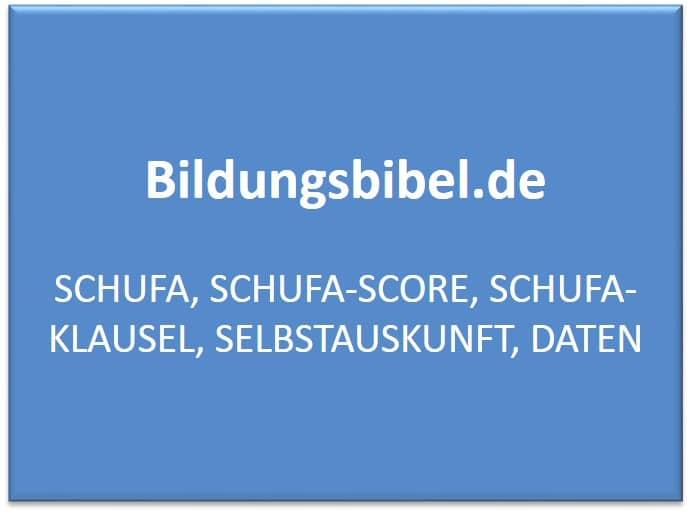 Schufa, Schufa-Score, Schufa-Klausel, Selbstauskunft, Daten