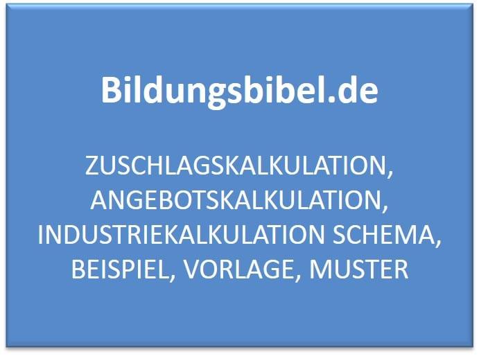 Zuschlagskalkulation, Angebotskalkulation, Industriekalkulation Schema, Beispiel, Vorlage, Muster