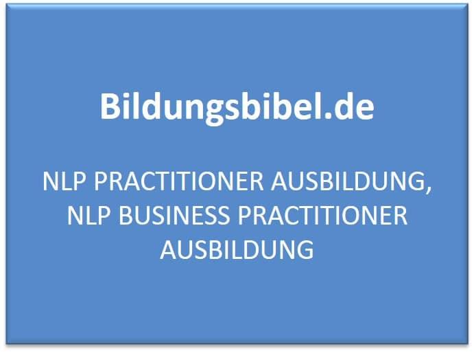 NLP Practitioner Ausbildung, NLP Business Practitioner, Voraussetzungen, Inhalte, Prüfung