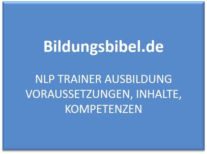 NLP Trainer Ausbildung Voraussetzungen, Inhalte, Kompetenzen