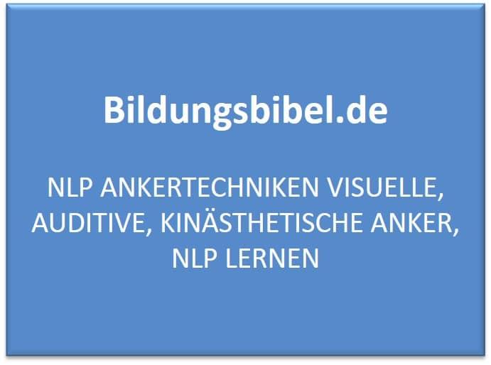 NLP Ankertechniken visuelle, auditive, kinästhetische Anker, NLP lernen