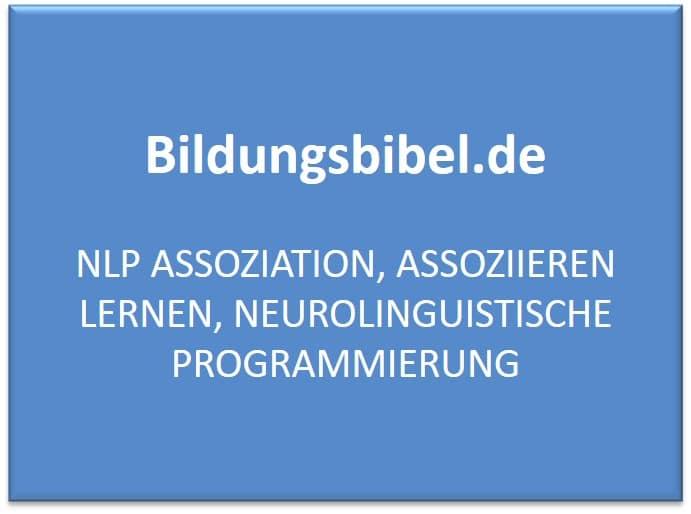 NLP Assoziation, Assoziieren lernen, Neurolinguistische Programmierung