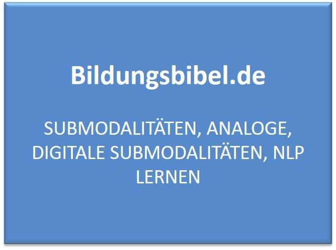 Submodalitäten, analoge, digitale Submodalitäten, NLP lernen