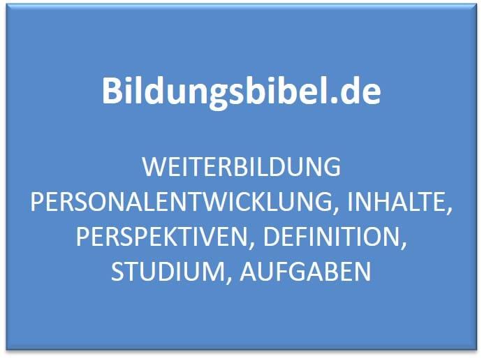 Weiterbildung Personalentwicklung, Inhalte, Perspektiven, Definition, Studium, Aufgaben