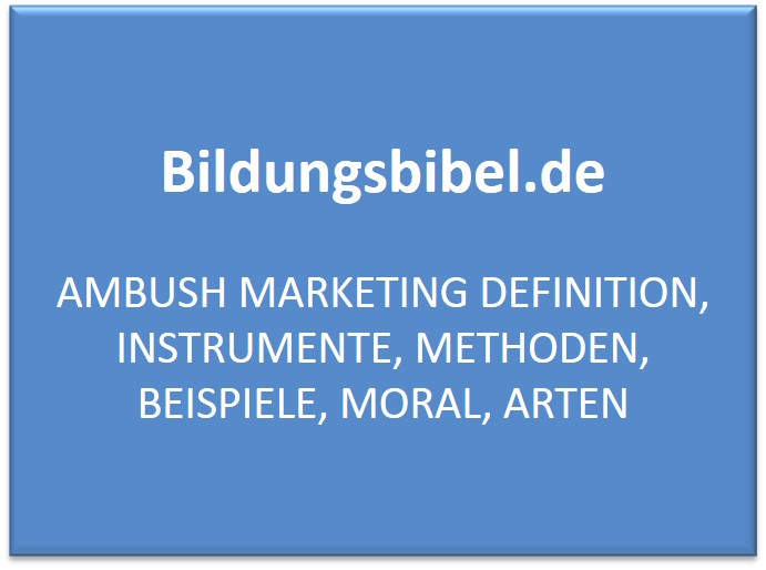 Ambush Marketing Definition, Instrumente, Methoden, Beispiele, Moral, Arten