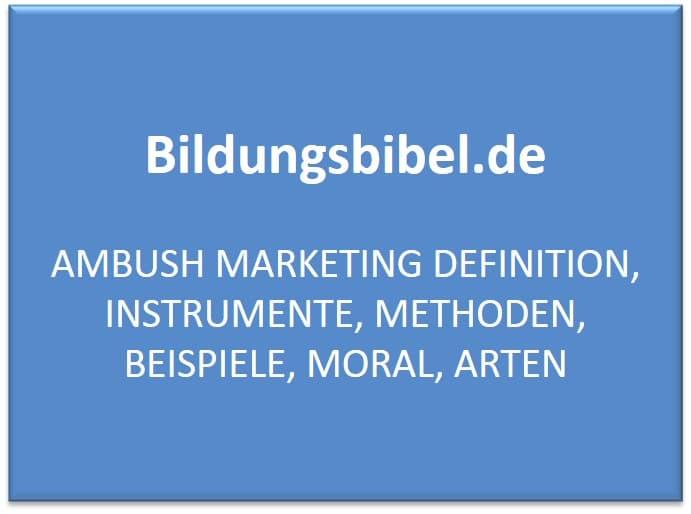 Das Ambush Marketing lernen, Definition, Instrumente, Methoden, Beispiele, Arten sowie zur Moral