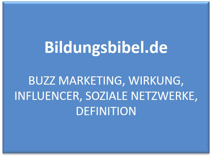 Buzz Marketing, Wirkung, Influencer, Soziale Netzwerke, Definition