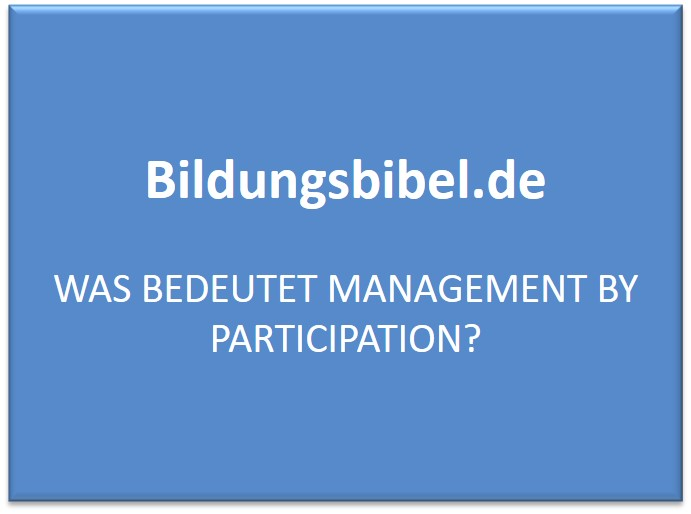 Was bedeutet Management by Participation?